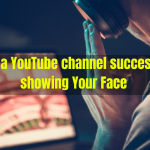 How to start a YouTube channel successful without showing Your Face