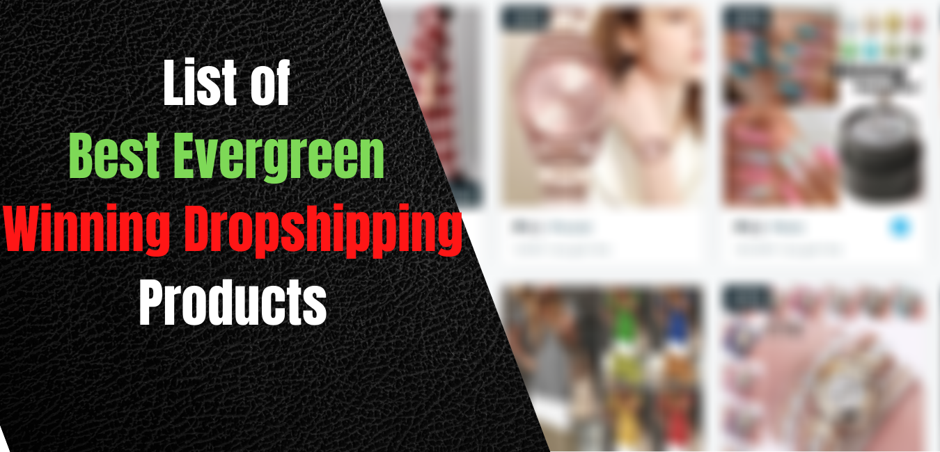 Top 10 List of Best Trending Winning Dropshipping Products Evergreen
