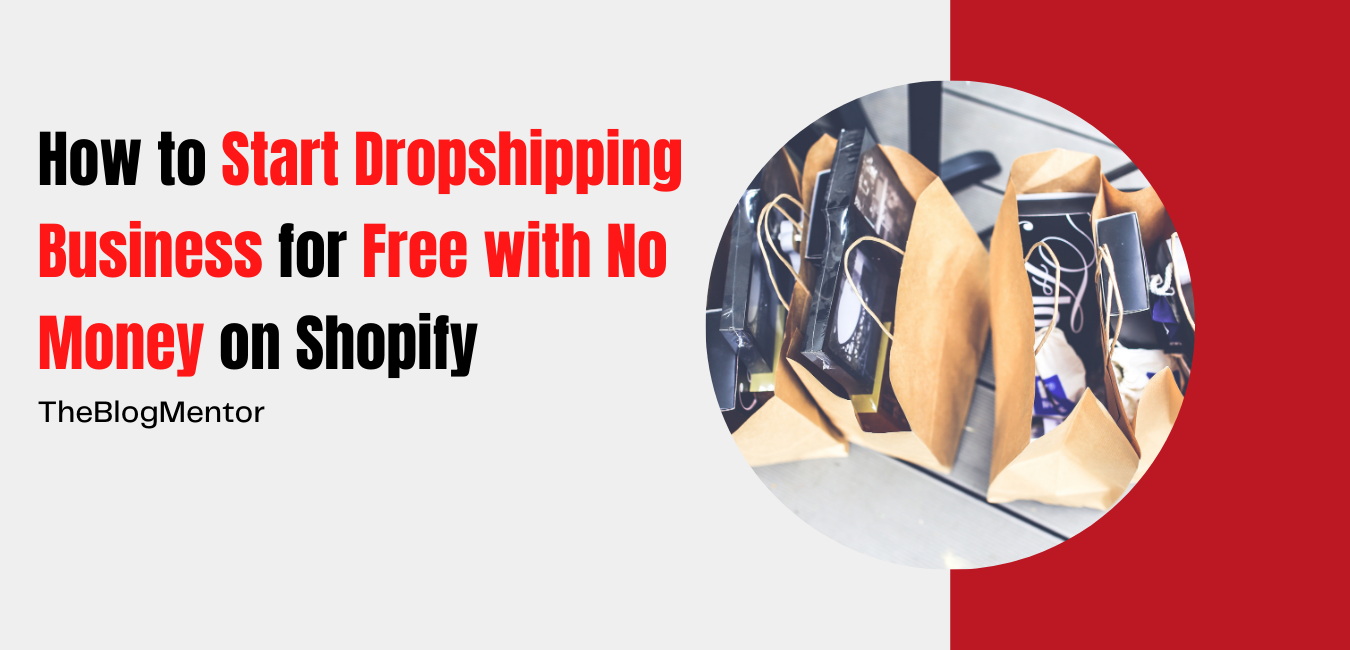 How to Start Dropshipping Business For Free on Shopify- $1000/day