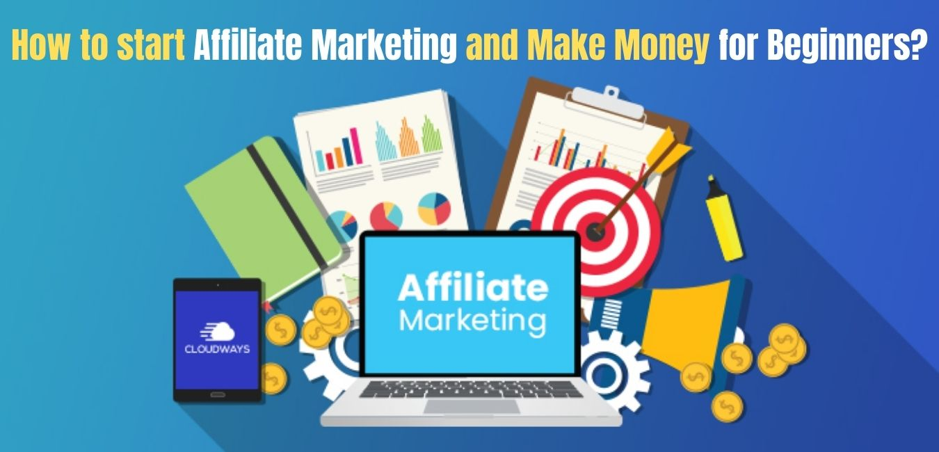How to start Affiliate Marketing and Make Money for Beginners?