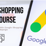 Google Shopping Ads Campaign Course: A-Z Strategy Guide